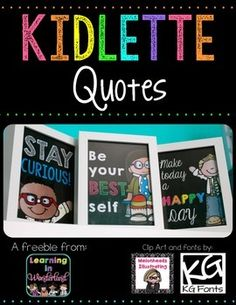 "Kidlette Quotes Freebie.....Follow for Free ""too-neat-not-to-keep"" teaching tools & other fun stuff :)"