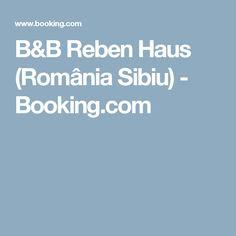 B&B Reben Haus (România Sibiu) - Booking.com House