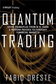 Quantum Trading Using Principles Of Modern Physics To Fore