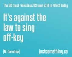 In North Carolina, it is ILLEGAL to sing off key! ._. Snapple Facts, In Laws Humor, Weird Laws, Fun Facts, Random Facts, Funny Memes, Jokes, Life Learning, Law And Order
