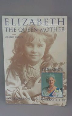 Elizabeth, the Queen Mother : A Twentieth Century Life by Grania Forbes...