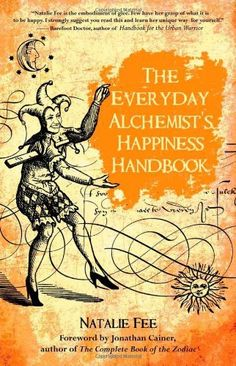 The Everyday Alchemist's Happiness Handbook by Natalie Fee. Save 27 Off!. $10.93. Publication: June 1, 2012. Publisher: Findhorn Press (June 1, 2012)