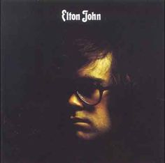 Elton John ... by Elton John (specifically, 'Your Song), 1970