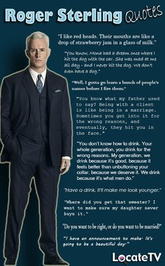 Roger Sterling quotes from #MadMen. Gotta say, miss the show a lot!