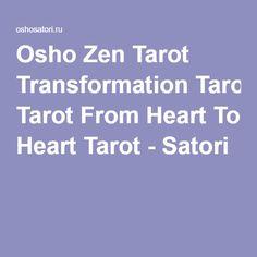 Osho Zen Tarot Transformation Tarot From Heart To Heart Tarot - Satori