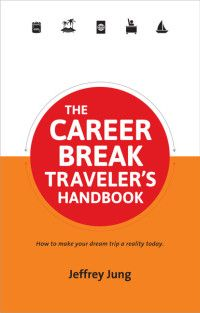 Book Review: The Career Break Traveler's Handbook  http://katiegoingglobal.com/career-break-handbook/#
