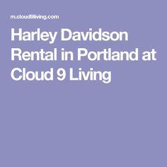 Harley Davidson Rental in Portland at Cloud 9 Living