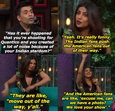 """When Priyanka Chopra spoke of her Indian fans having zero chill. 20 Hilarious Moments From This """"Koffee With Karan"""" That'll Make Want To Watch Reruns Immediately Bollywood Memes, Bollywood Actors, Bollywood Celebrities, Koffee With Karan, The Ellen Show, Fan Out, Girl Thinking, Moving Out, Feeling Down"""