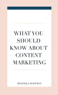 What You Should Know About Content Marketing Michaela Hoffman. Content Marketing Strategy, Marketing Plan, Business Marketing, Affiliate Marketing, Business Entrepreneur, Facebook Marketing, Social Media Marketing, Business Advice, Online Business