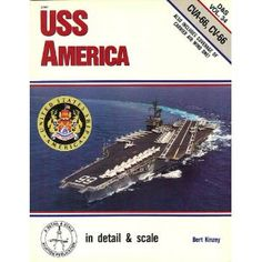 USS America in Detail and Scale, CVA-66/CV-66 Uss America, Us Navy Ships, Vietnam Vets, United States Navy, Aircraft Carrier, Norfolk, Planes, Trains, Boats