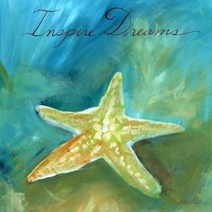 Starfish Inspire Dreams by Caitlin Dundon
