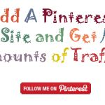 How To Add A Pinterest Button To Your Site and Get Massive Amounts of Traffic