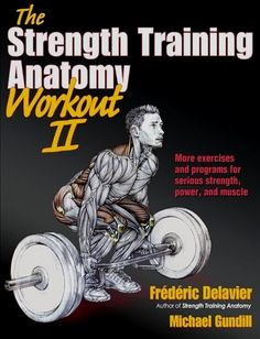The anatomy of strength, size, and definition! Over 1 million readers have turned to Strength Training Anatomy for the most effective exercises in strength training. Now put those exercises to work for you with The Strength Training Anatomy Workout, Volume II. Over 500 full-color photos and 485 full-color illustrations allow you to go inside 60 exercises, 19 stretches, and 9 programmed workouts to see how muscles interact with surrounding joints and skeletal structures and how variations… Weight Routine, Anatomy Coloring Book, Muscle Power, Muscle Mass, Free Weights, Up Book, Weight Training, Training Workouts, Training Tips