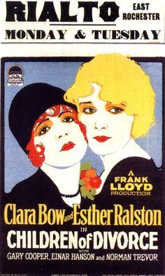 'Children of Divorce'~ Clara Bow & Esther Ralston, 1927...