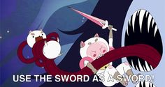 """bee and puppy cat """"use the sword...use the sword as a sword!"""""""