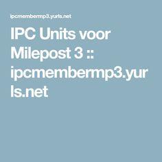 IPC Units voor Milepost 3 :: ipcmembermp3.yurls.net