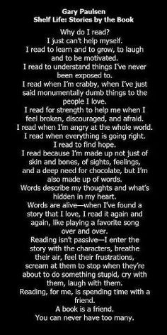 Just why I love reading Story Quotes, Life Quotes, Quotes Quotes, Book Study, Writing A Book, I Love Books, Books To Read, Gary Paulsen, Independent Reading