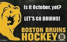 Big Bad Bruins #IsItOctoberYet