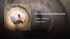 """Sawyer Fredericks - """"4 Pockets"""" (Pharrell Williams Mix)"""