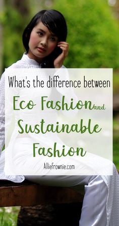 what's the difference between eco fashion and sustainable fashion?