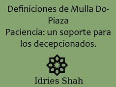 #sufismo. Definiciones de Mulla Do-Piaza Paciencia: un soporte para los decepcionados.