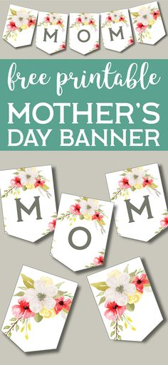 Mother's Day Banner Printable Decoration. Free DIY Mother's Day decor sign idea to show mom you love her. Easy floral banner. #papertraildesign #mothersday #mothersdayidea #mothers
