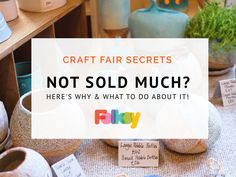 Craft Fair Secrets: Not sold much? Here's why and what to do!