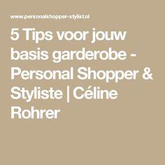 5 Tips voor jouw basis garderobe - Personal Shopper & Styliste | Céline Rohrer