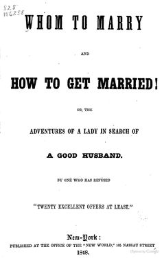 Whom to marry and how to get married!: 1848
