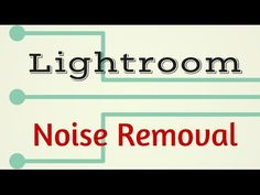 How to do Noise Reduction in Lightroom