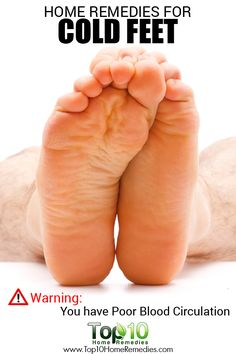 Natural Remedies For Swollen Feet Cold Feet Could Be A Sign Of Poor Blood Circulation. Here Are Top 10 Home Remedies For Cold Feet. Foot Remedies, Top 10 Home Remedies, Cold Home Remedies, Homeopathic Remedies, Holistic Remedies, Acne Remedies, Cold And Cough Remedies, Natural Sleep Remedies, Natural Health Remedies
