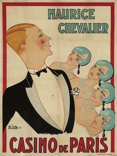 MAURICE CHEVALIER / CASINO DE PARIS. 1926 by ZIG (LOUIS GAUDIN ?-1936)....After Mistinguett and Maurice Chevalier stopped living together and performing together in the early 1920s, they began criss-crossing each other at different Parisian venues. In 1926 Mistinguett was starring at the Moulin Rouge in a show that was advertised with Charles Gesmar's famous poster of her with a rose in her mouth. At the same time Maurice Chevalier was starring in this revue at the rival Casino de Paris.....