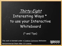 38 Interesting ways to use your interactive whiteboard