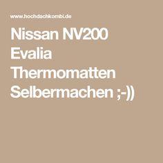 Nissan NV200 Evalia Thermomatten Selbermachen ;-))
