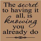 The secret to having it all,...