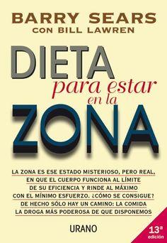 Dieta para estar en la zona // Bill Lawren & Barry Sears // NUTRICIÓN Y DIETÉTICA
