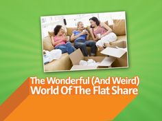 The Weird and Wonderful World of the Flat share