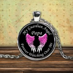 - Description - Pendant Details - Shipping Details My Papa is My Guardian Angel Forever Watching Over Me. You can also use your pendant as a charm Attach it to your key chain, wallet, purse, hang it o