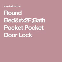 Round Bed/Bath Pocket Pocket Door Lock