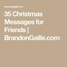 35 Christmas Messages for Friends | BrandonGaille.com