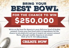 Win $250,000 on Quaker Oats - Bring Your Best Bowl Contest