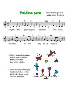 Voláme jaro / Věra Smejkalová, Marie Kružíková – MUZIKA VE ŠKOLE Aa School, School Songs, School Clubs, Music Do, Spring Projects, Kids Songs, Music Notes, Preschool Activities, Sheet Music