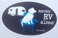 Never RV Alone Car Magnet
