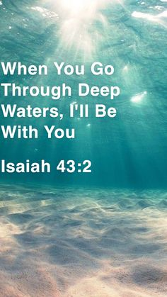 When you go through deep waters, I'll be with you. Prayer Verses, Scripture Verses, Bible Verses Quotes, Bible Scriptures, Faith Quotes, Christian Messages, Christian Quotes, Bible Encouragement, Biblical Quotes
