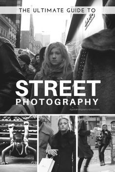 The Ultimate Guide to Street Photography