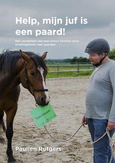 Help, mijn juf is een paard! Het versterken van executieve functies door ervaringsleren met paarden Horses, Baseball Cards, Sports, Animals, Occupational Therapist, Psychology, Hs Sports, Animaux, Horse