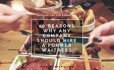 10 Reasons Why Any Company Should Hire A Former Waitress - Jasmine Zelda