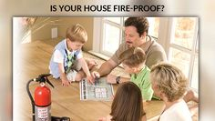 Is your house fire-proof?
