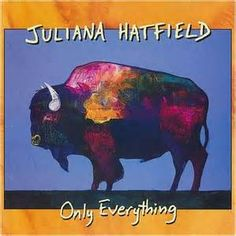 Only Everything - Juliana Hatfield