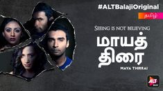 Stream full episodes of Maya Thirrai on ALTBalaji Web Series, Full Episodes, Thriller, Maya, Maya Civilization